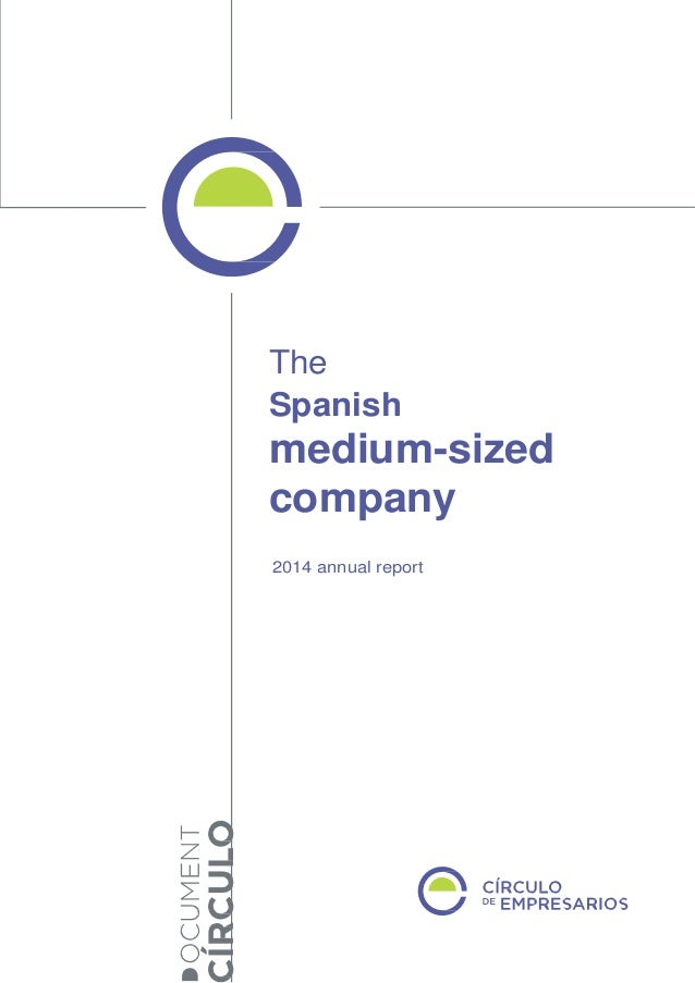 The Spanish medium-sized company 2014 annual report