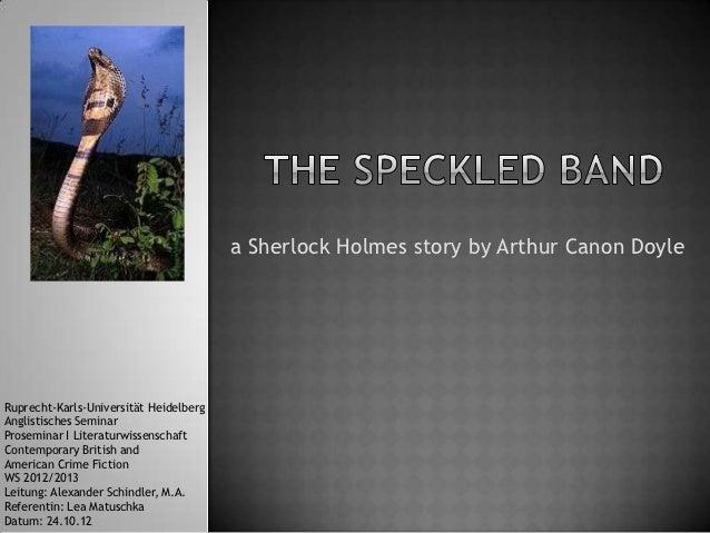 a Sherlock Holmes story by Arthur Canon DoyleRuprecht-Karls-Universität HeidelbergAnglistisches SeminarProseminar I Litera...