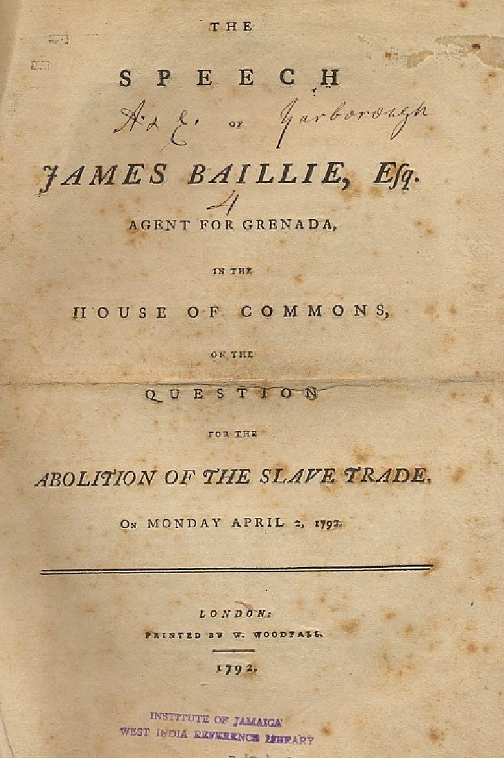 The  Speech Of  James  Baillie,  Agent For  Grenada, In The  House Of  Commons, On The  Question For The  Abolition Of The  Slave  Trade, On  Monday  April 2, 1792 1