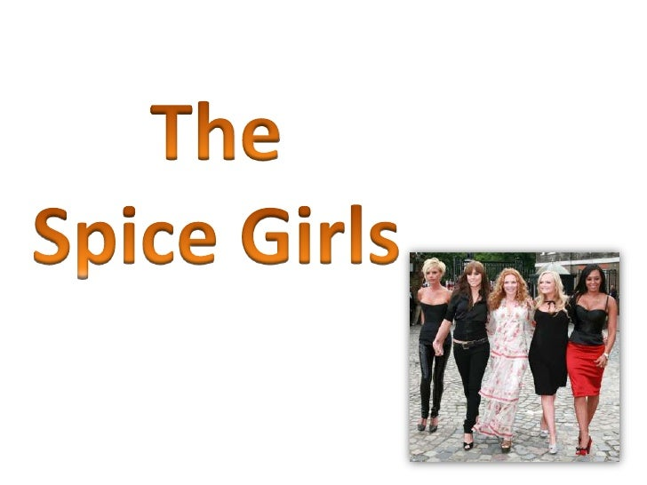The Spice Girls <br />