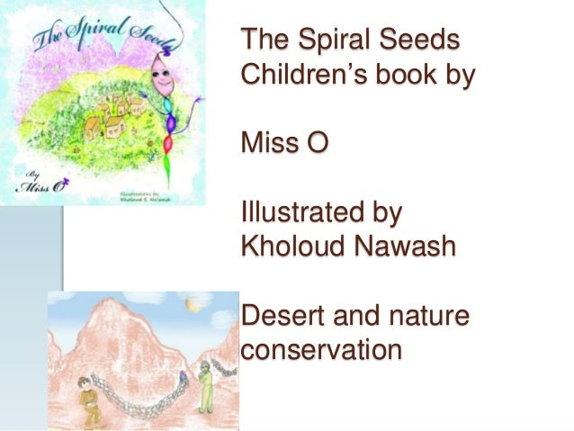 The Spiral Seeds Children's book by  Miss O Illustrated by Kholoud Nawash Desert and nature conservation
