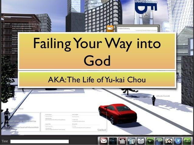FailingYour Way into God AKA:The Life ofYu-kai Chou