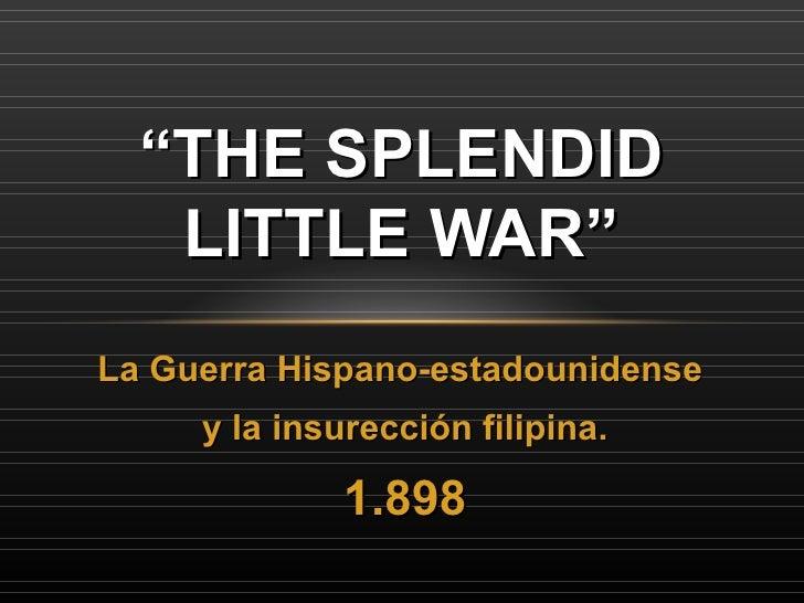 HIE The splendid little war