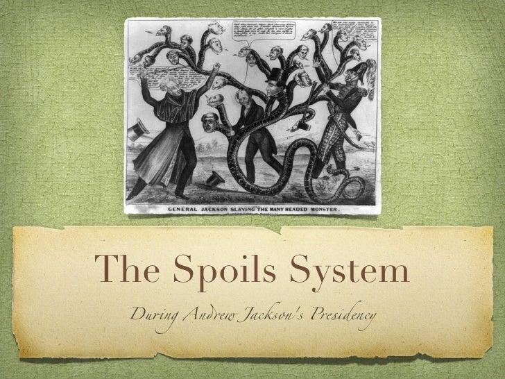 "The Spoils System Du!ng An""ew Jacksons Presidency"
