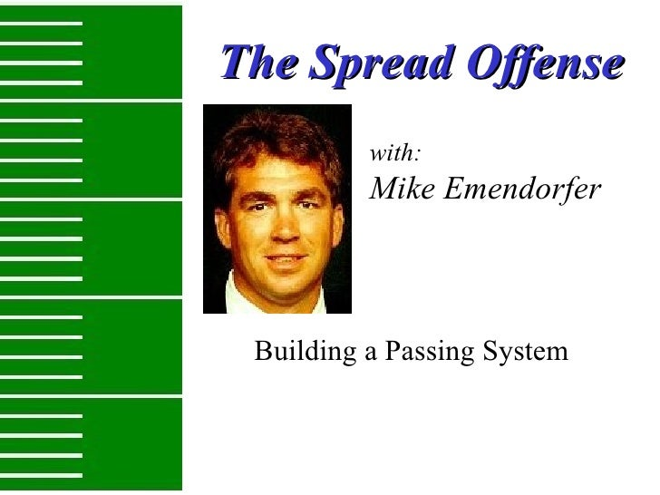 The Spread Offense Building a Passing System