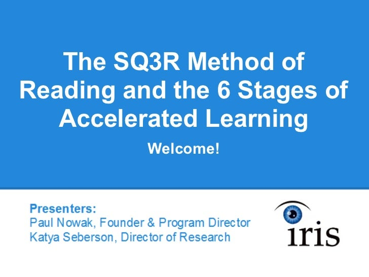 The SQ3R Method ofReading and the 6 Stages of   Accelerated Learning          Welcome!