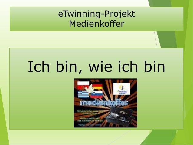 eTwinning-Projekt Medienkoffer Ich bin, wie ich bin