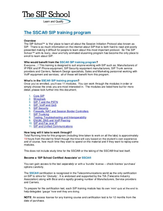 The SSCA® SIP training programOverviewThe SIP School™ is 'the' place to learn all about the Session Initiation Protocol al...