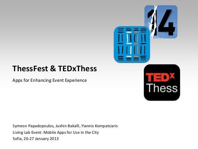 ThessFest & TEDxThessApps for Enhancing Event ExperienceSymeon Papadopoulos, Juxhin Bakalli, Yiannis KompatsiarisLiving La...