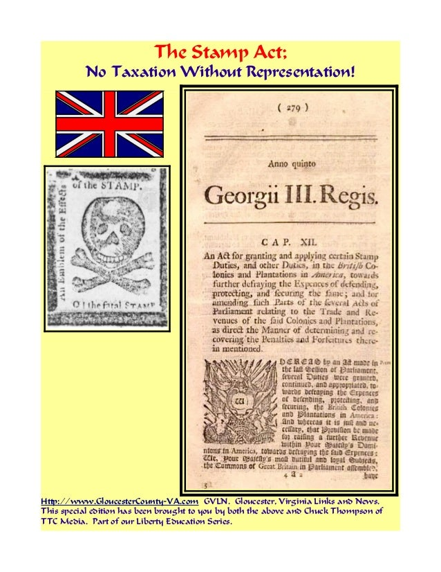 The Stamp Act; No Taxation Without Representation! Http://www.GloucesterCounty-VA.com GVLN. Gloucester, Virginia Links and...