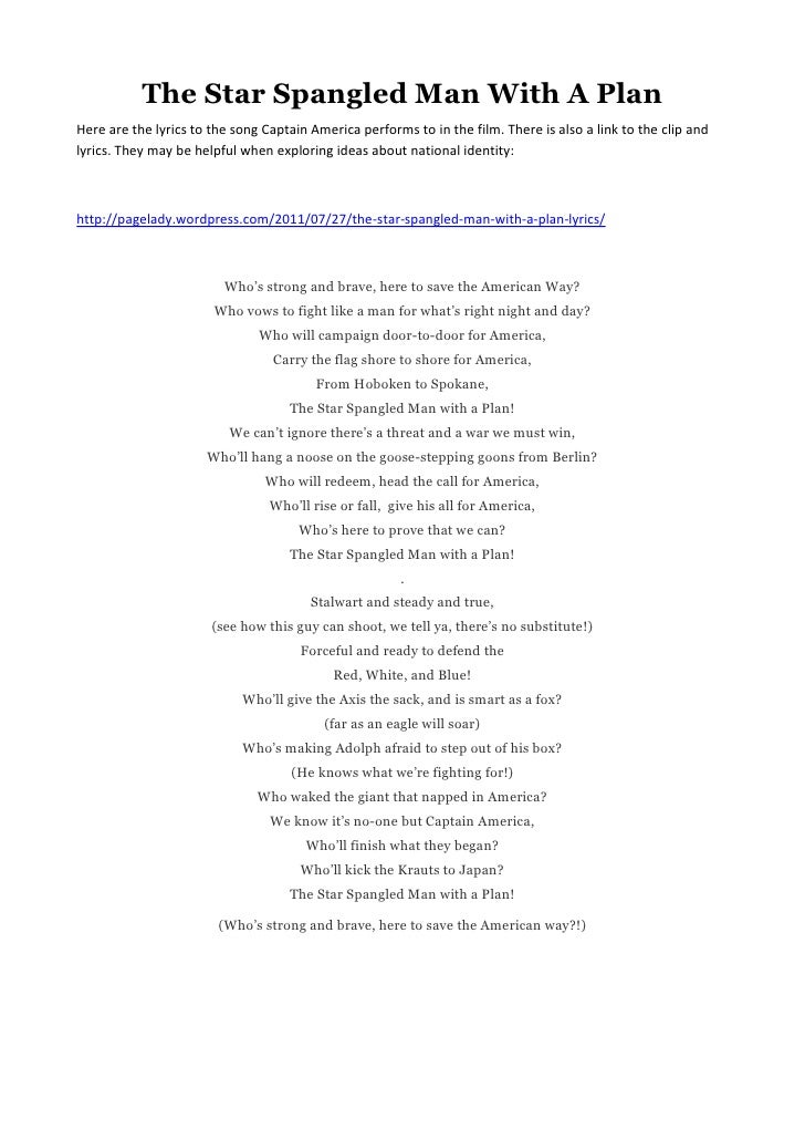 The Star Spangled Man With A PlanHere are the lyrics to the song Captain America performs to in the film. There is also a ...