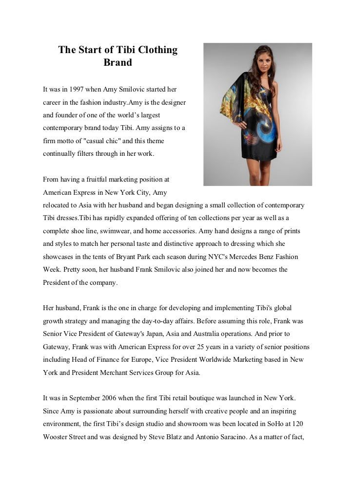 The Start of Tibi Clothing               BrandIt was in 1997 when Amy Smilovic started hercareer in the fashion industry.A...