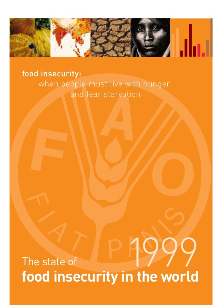 food insecurity:     when people must live with hunger             and fear starvation     The state of             1999 f...