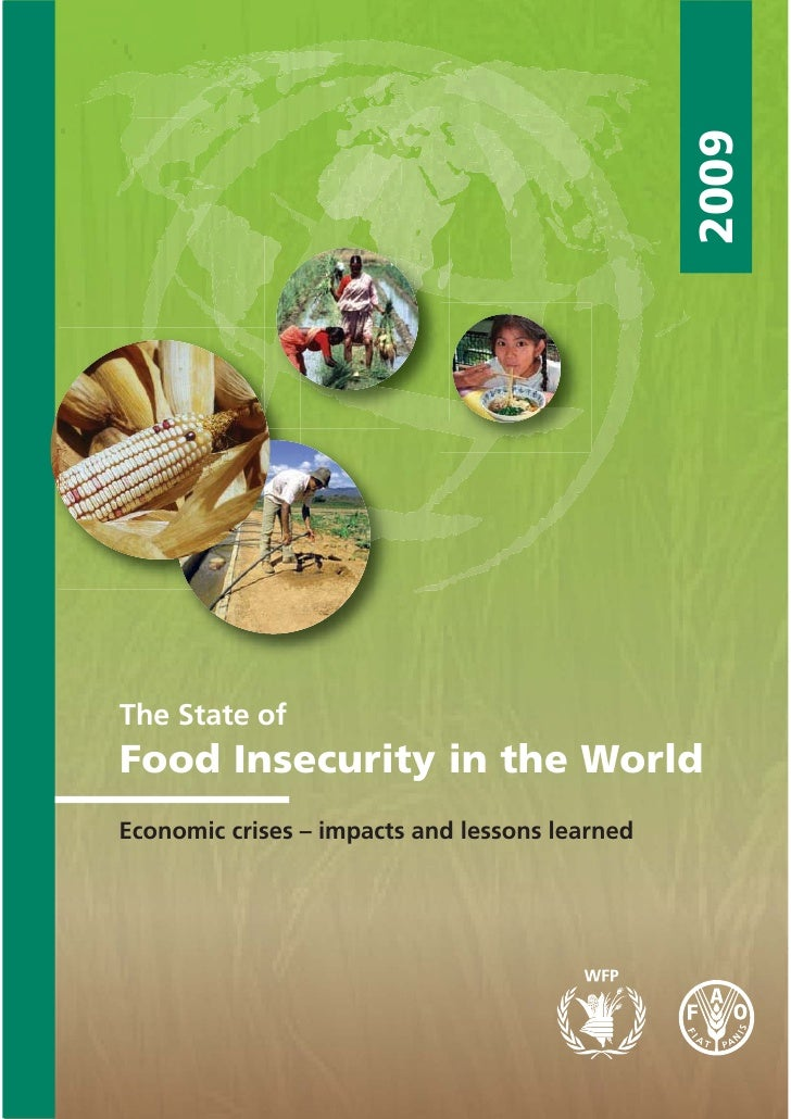 The State of                                    2009 Food Insecurity in the World Economic crises – impacts and lessons le...
