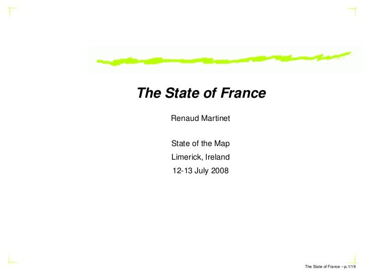 The State of France      Renaud Martinet        State of the Map      Limerick, Ireland      12-13 July 2008              ...