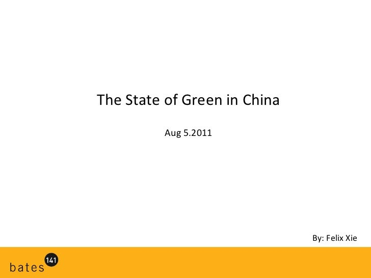The State of Green in China Aug 5.2011 By: Felix Xie