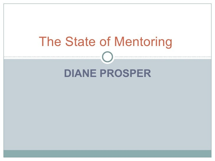 DIANE PROSPER The State of Mentoring