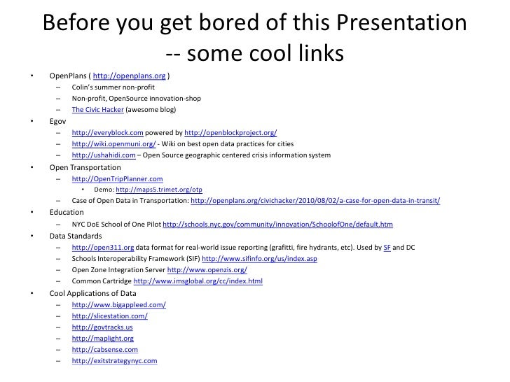 Before you get bored of this Presentation-- some cool links<br />OpenPlans ( http://openplans.org )<br />Colin's summer no...