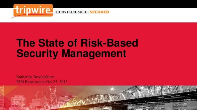The State of Risk-Based Security Management