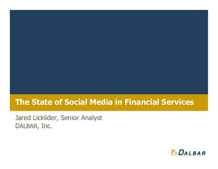 The State of Social Media in Financial ServicesJared Licklider, Senior AnalystDALBAR, Inc.