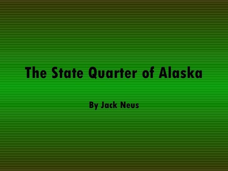 The State Quarter of Alaska By Jack Neus