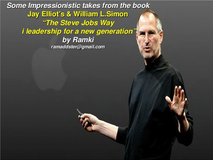 """Some Impressionistic takes from the book      Jay Elliot's & William L.Simon          """"The Steve Jobs Way   i leadership f..."""