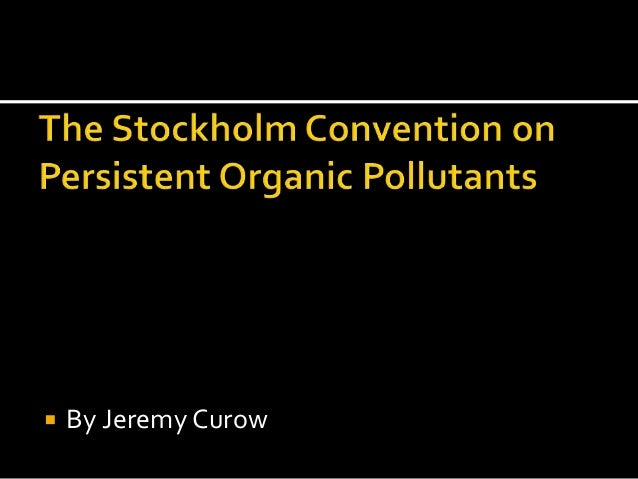 The stockholm convention on persistent organic pollutants