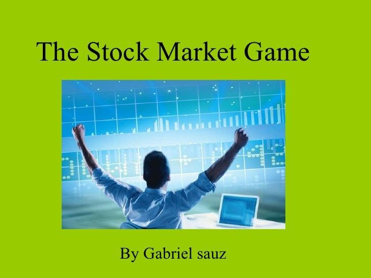 The Stock Market Game By Gabriel sauz