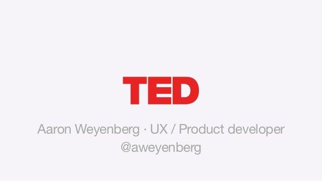 @aweyenberg Aaron Weyenberg · UX / Product developer
