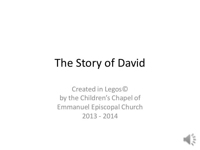 The Story of David Created in Legos© by the Children's Chapel of Emmanuel Episcopal Church 2013 - 2014