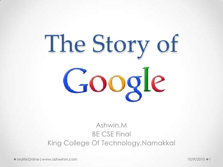 The Story of<br />Ashwin.M<br />BE CSE Final<br />King College Of Technology,Namakkal<br />10/9/2010<br />1<br />MylifeOnl...