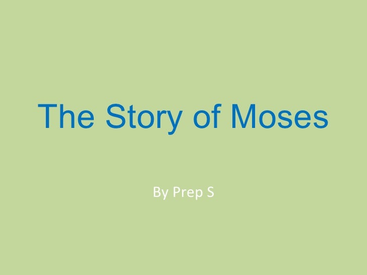 The Story of Moses By Prep S