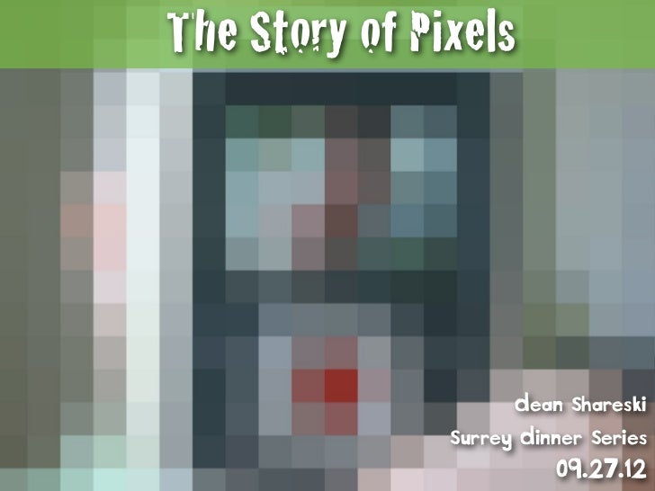 The Story of Pixels