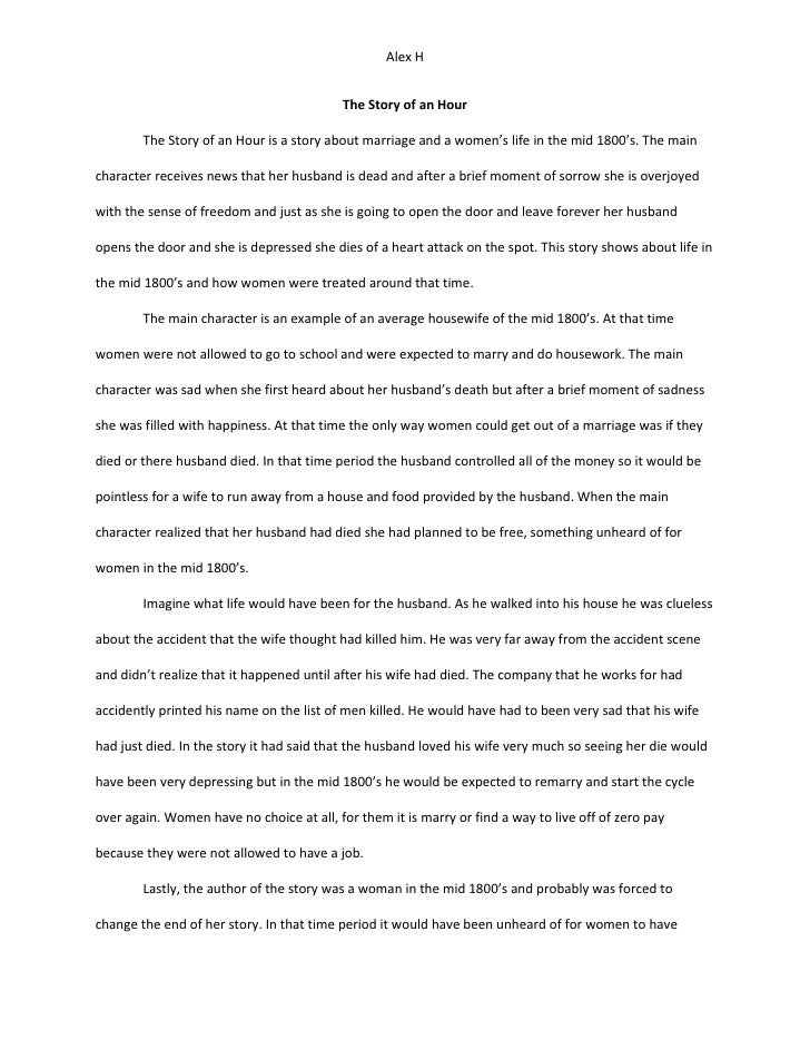 "essay of story of an hour Please locate a copy of ""story of an hour"" by kate chopin (it is easily found on line or in our class text) read and reread the work please visit ""libguides."