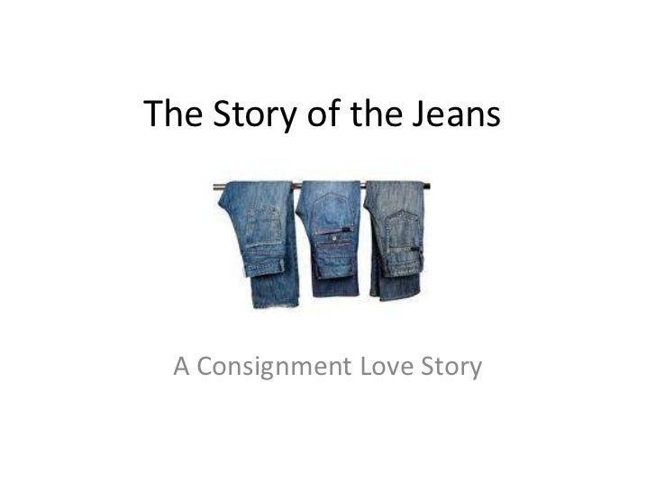 The Story of the Jeans...A Consignment Love Story