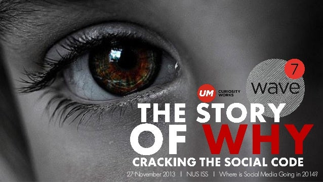 The Story of WHY: Cracking the Social Code