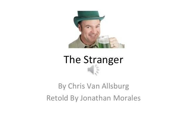 The Stranger By Chris Van Allsburg Retold By Jonathan Morales