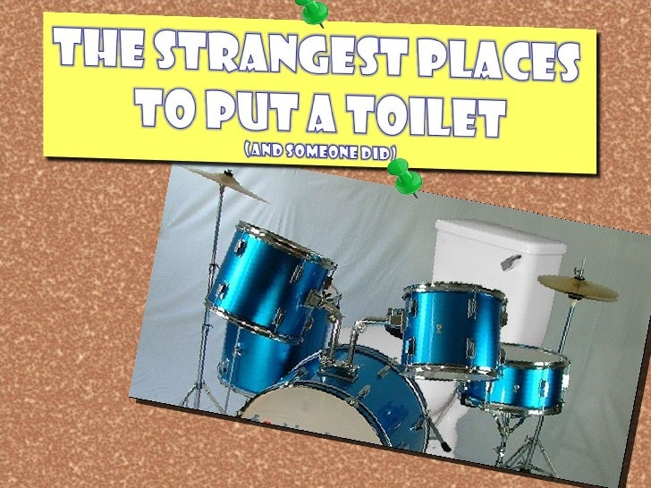 The Strangest Places To Put A Toilet