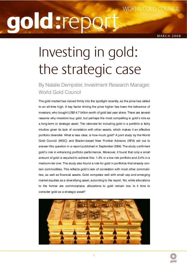 gold:report                                                                                    MARCH 2008   Investing in g...