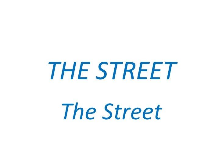 THE STREET The Street