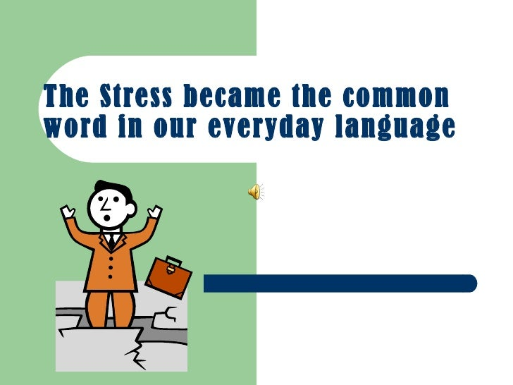 The Stress Became The Common Word In Our