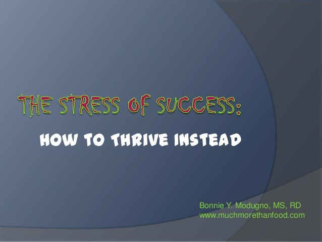 The stress of success
