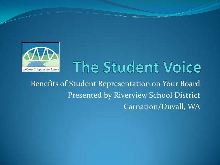 The Student Voice<br />Benefits of Student Representation on Your Board<br />Presented by Riverview School District<br />C...