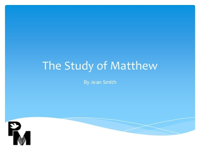 The Study of Matthew By Jean Smith