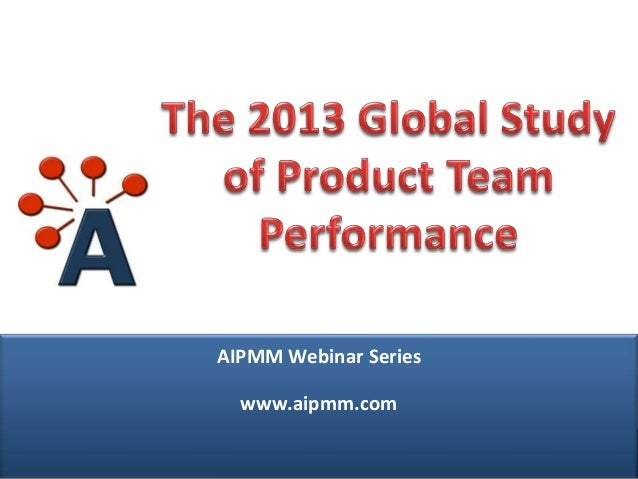 Webcast: The 2013 Global Study of Product Team Performance