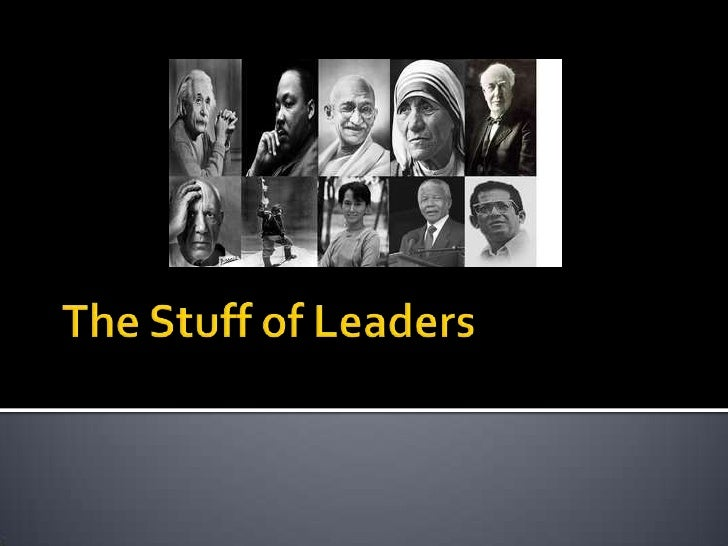 The stuff of leaders