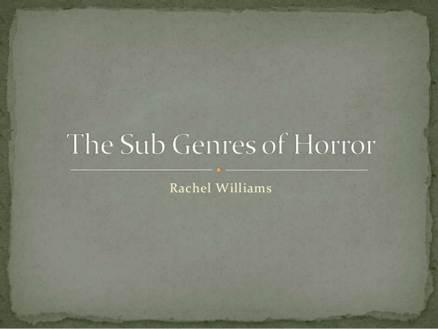 The sub genres of horror