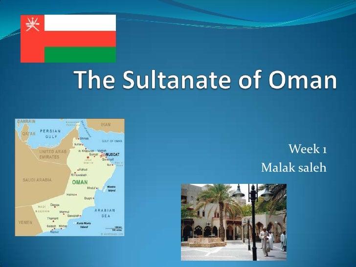 The Sultanate of Oman<br />Week 1<br />Malak saleh<br />