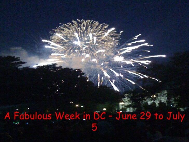 A Fabulous Week in DC – June 29 to July 5