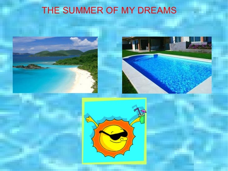 THE SUMMER OF MY DREAMS